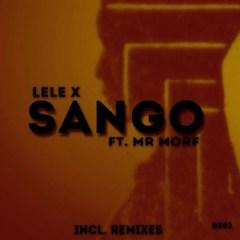 Lele X - Sango ft. Mr Morf (Citizen Deep's Remix)